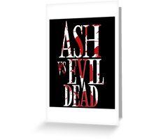 Ash Vs Evil Dead2 Greeting Card