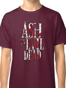 Ash Vs Evil Dead2 Classic T-Shirt