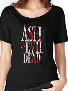 Ash Vs Evil Dead2 Women's Relaxed Fit T-Shirt