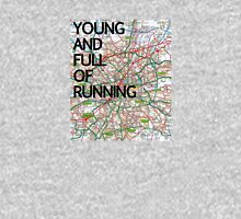 Young and full of running Unisex T-Shirt