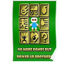 No more bombs but power up brothers Poster