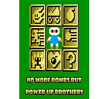 No more bombs but power up brothers Photographic Print
