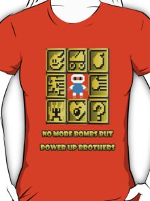No more bombs but power up brothers T-Shirt