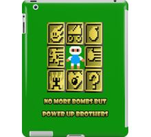 No more bombs but power up brothers iPad Case/Skin