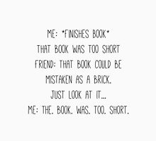 The Book Was Too Short Unisex T-Shirt