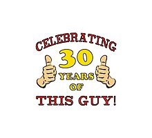 30th Birthday Gag Gift For Him  Photographic Print