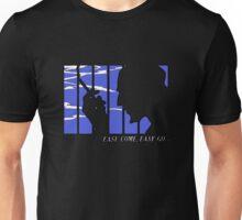 Easy Come, Easy Go... Unisex T-Shirt