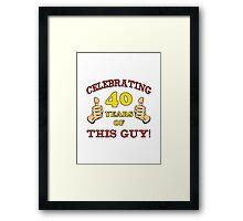40th Birthday Gag Gift For Him  Framed Print