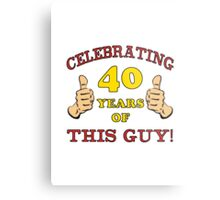 40th Birthday Gag Gift For Him  Metal Print