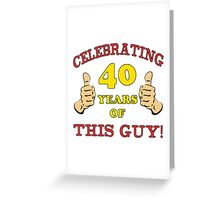 40th Birthday Gag Gift For Him  Greeting Card