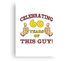 60th Birthday Gag Gift For Him  Canvas Print