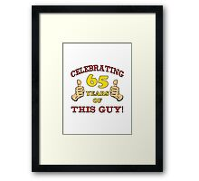 65th Birthday Gag Gift For Him  Framed Print