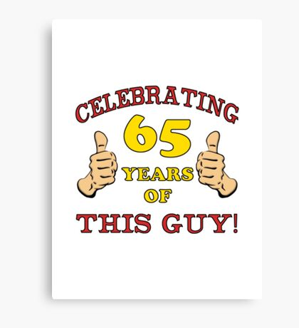 65th Birthday Gag Gift For Him  Canvas Print