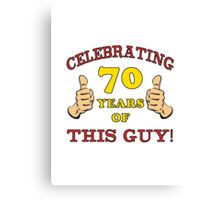70th Birthday Gag Gift For Him  Canvas Print