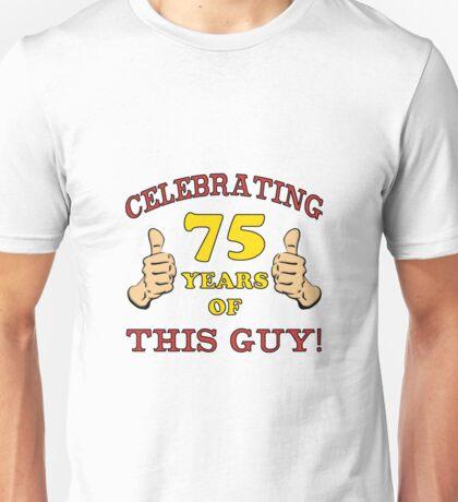75th Birthday Gag Gift For Him  Unisex T-Shirt