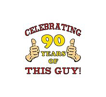 90th Birthday Gag Gift For Him  Photographic Print