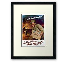 Pass The Ammunition  Framed Print