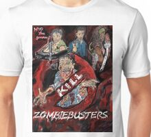 Who you gonna Kill ! ZOMBIEBUSTERS  Unisex T-Shirt