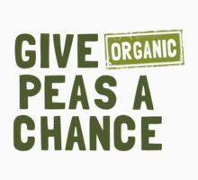 Give Organic Peas A Chance T-Shirt