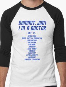 I'm a Doctor, not a Men's Baseball ¾ T-Shirt