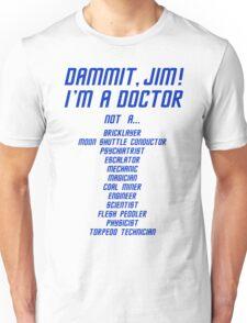 I'm a Doctor, not a Unisex T-Shirt
