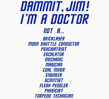 I'm a Doctor, not a T-Shirt