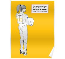 Not an Astronaut . Just a girl going out to have a cigarette Poster