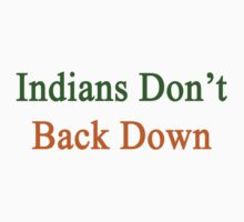 Indians Don't Back Down  by supernova23