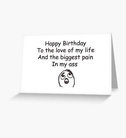 Happy Birthday To The Love - meme birthday Greeting Card