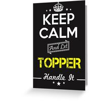 TOPPER KEEP CLAM AND LET  HANDLE IT - T Shirt, Hoodie, Hoodies, Year, Birthday Greeting Card