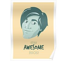 Stay Awesome Bros!  Poster