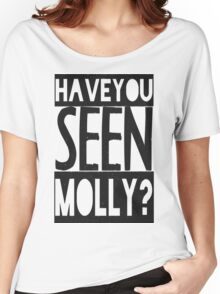 Have You Seen Molly ? Women's Relaxed Fit T-Shirt