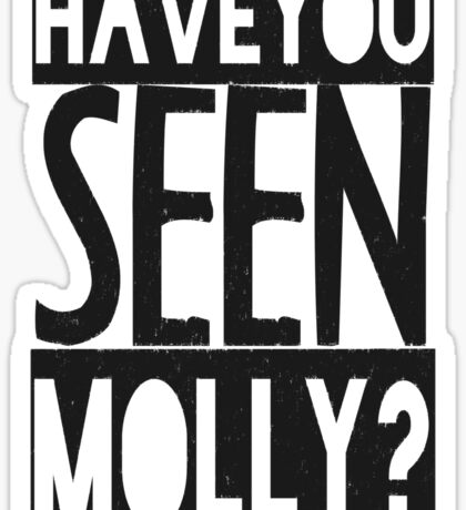 Have You Seen Molly ? Sticker