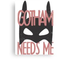 Gotham Needs Me Canvas Print