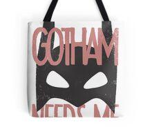 Gotham Needs Me Tote Bag