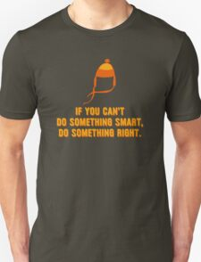 Jayne-ism hat shirt - Do something right Unisex T-Shirt