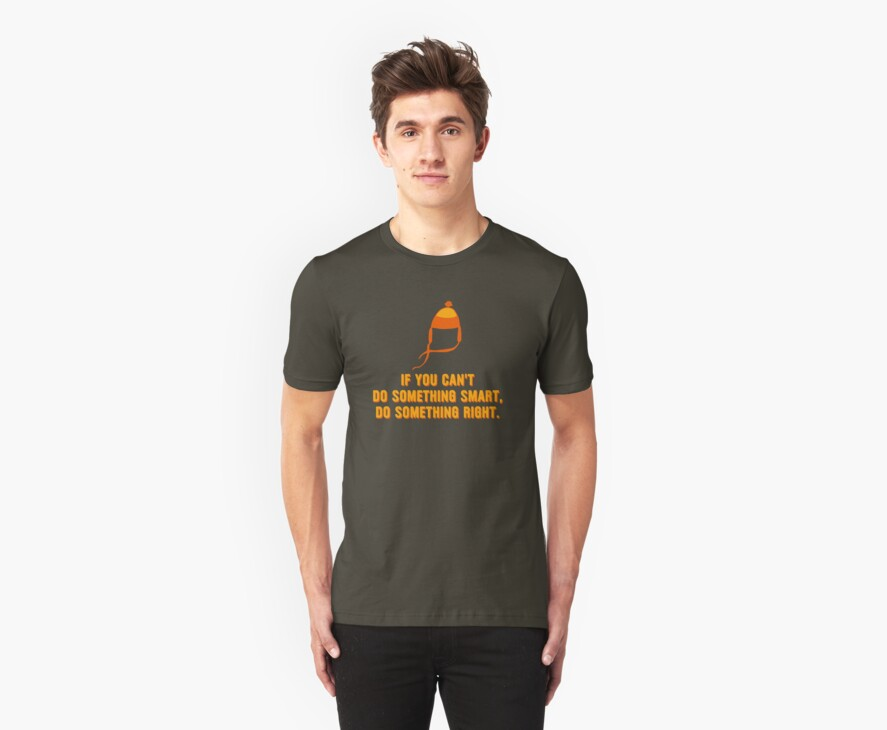 Jayne-ism hat shirt - Do something right by jelitan