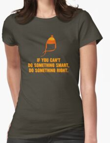 Jayne-ism hat shirt - Do something right Womens Fitted T-Shirt