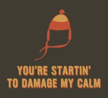 Jayne Hat Shirt - Damage My Calm by jelitan