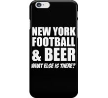 new york football and beer what else is there iPhone Case/Skin