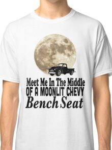 Meet Me In The Middle Of A Moonlit Chevy Bench Seat Classic T-Shirt