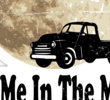 Meet Me In The Middle Of A Moonlit Chevy Bench Seat Sticker