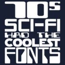 70s Sci-Fi Had The Coolest Fonts by anfa