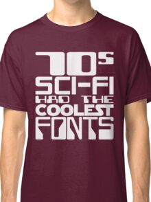 70s Sci-Fi Had The Coolest Fonts Classic T-Shirt