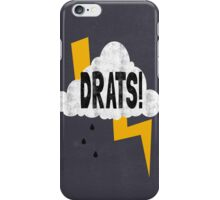 Drats! iPhone Case/Skin