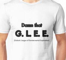 Damn That G.L.E.E. Unisex T-Shirt