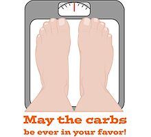 May the carbs be ever in your favor! Photographic Print