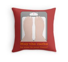 May the carbs be ever in your favor! Throw Pillow