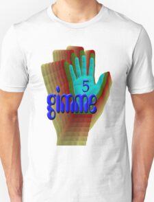 gimme 5 Blue Unisex T-Shirt