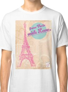from Paris with Love Classic T-Shirt